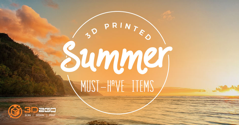 3D printed summer items