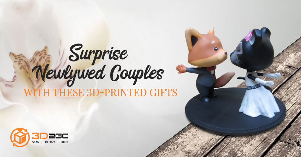 Surprise The Couple With These 3d Printed Wedding Gifts 3d2go
