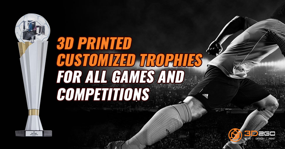 3D Printed Customized Trophies