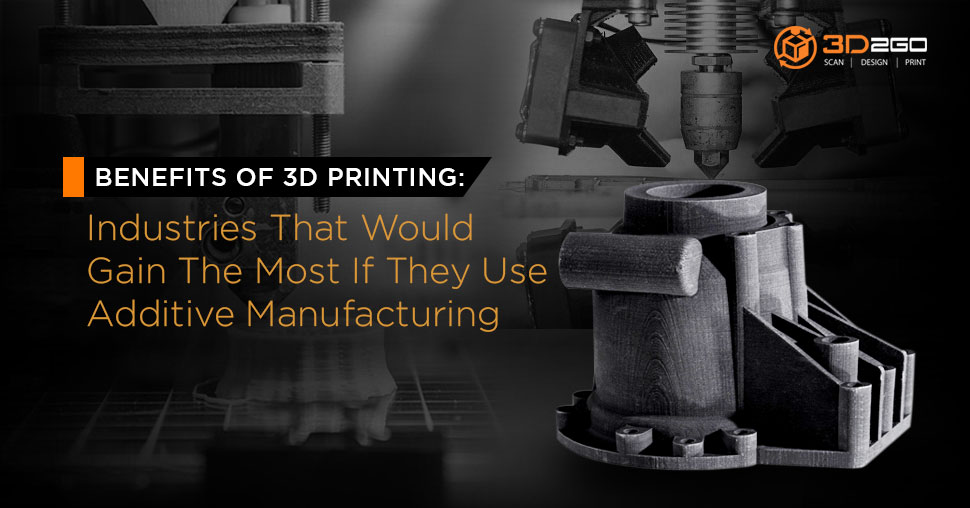 Benefits of 3D printing