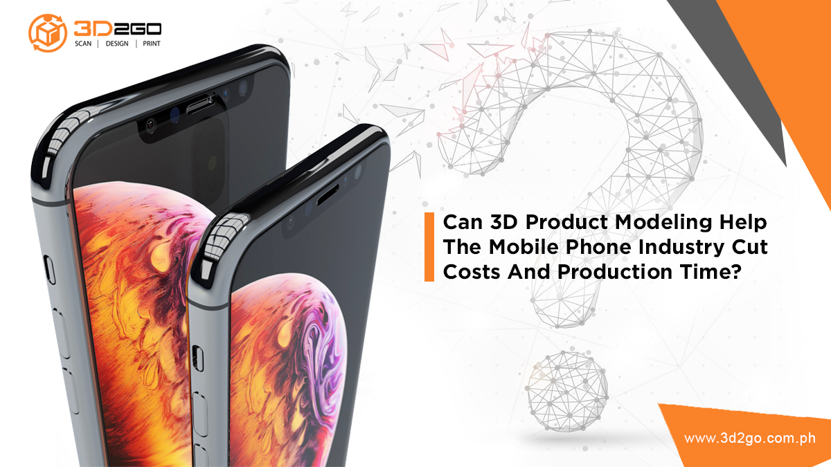 Benefits Of 3D Product Modeling To The Smart Phone Industry - 3D2GO