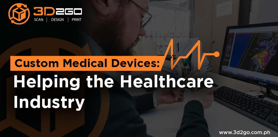 Custom Medical Devices: Helping the Healthcare Industry
