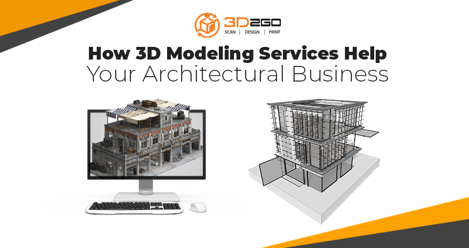 How 3D Modeling Services Help Your Achitectural Business