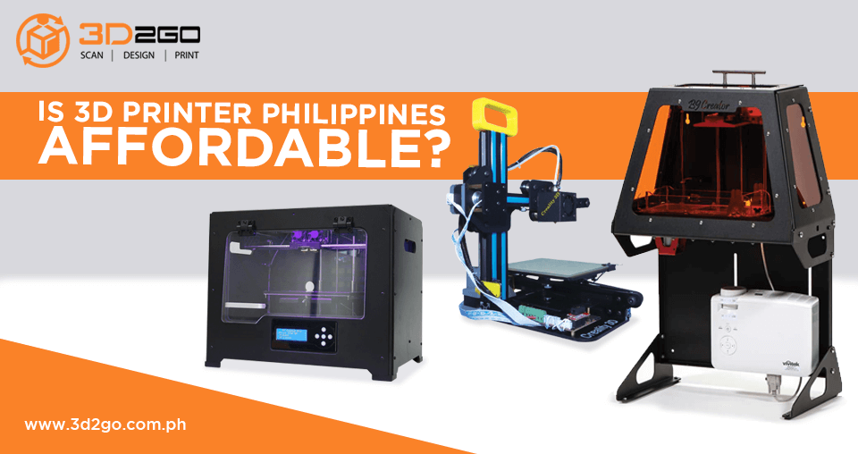Is 3D Printer Price Philippines Affordable?