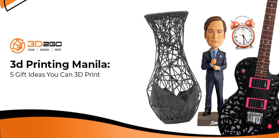 3d Printing Manila: 5 Gift Ideas You Can 3D Print