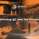3D Printing QC and The Processes