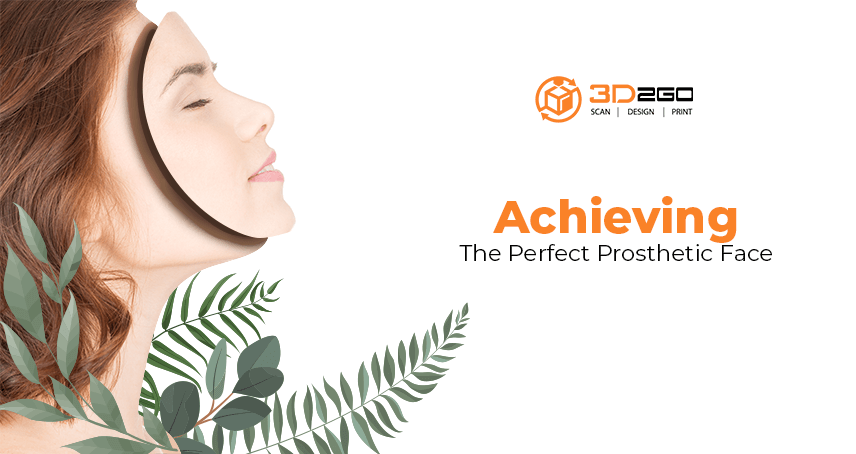 Achieving The Perfect Prosthetic Face