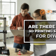 Are There Quick 3D Printing Services For DIYers