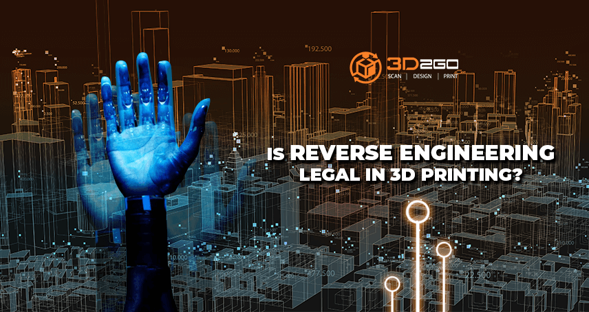 A blog by 3D2GO about Is Reverse Engineering Legal in 3D Printing