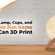 Moon Lamp, Cups, And 10 More Fun Items You Can 3D Print!