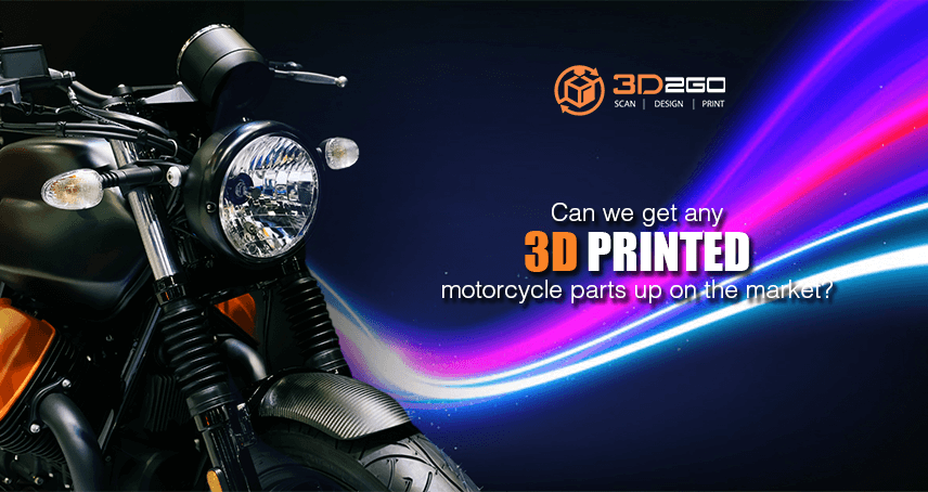 Can we get any 3d printed motorcycle parts up on the market?