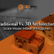 Traditional Vs. 3D Architectural Scale Model Maker Philippines
