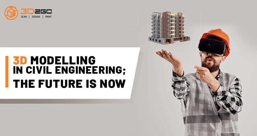 3D Modelling In Civil Engineering; The Future Is Now