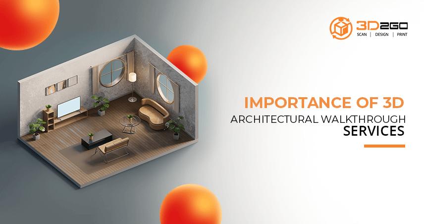 Importance Of 3D Architectural Walkthrough Services