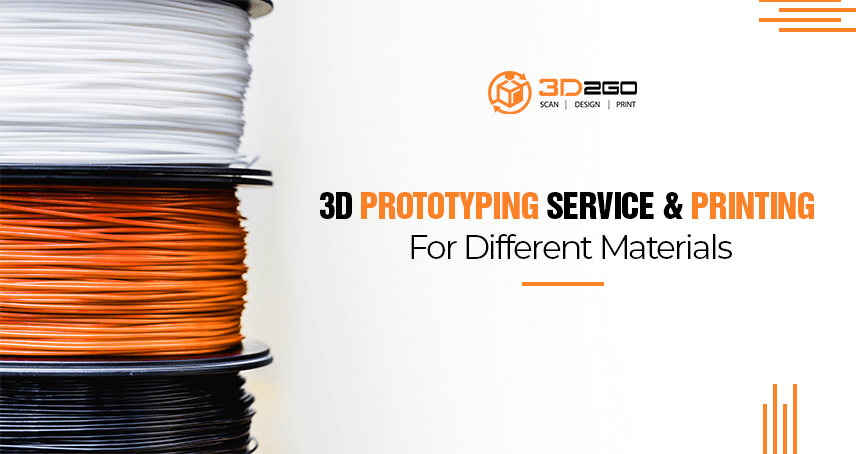 3D Prototyping Service & Printing For Different Materials