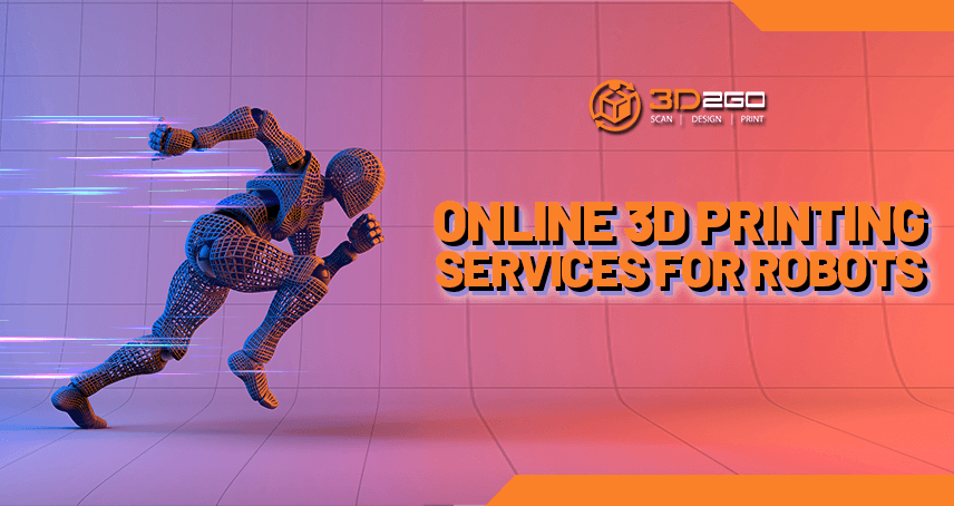 Online 3D Printing Services For Robots