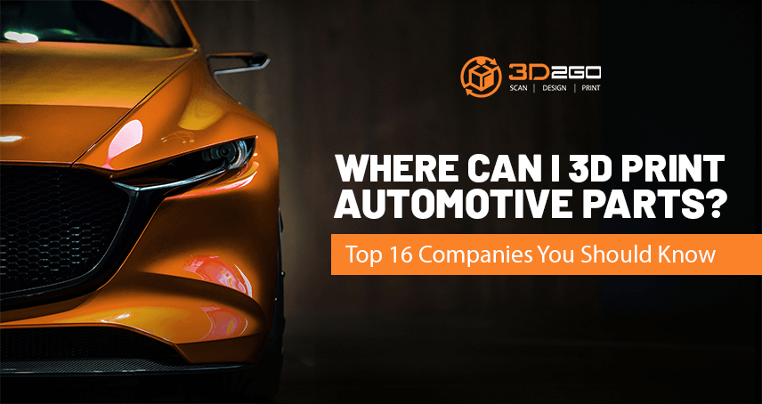 A blog banner for Where Can I 3D Print Automotive Parts? Top 16 Companies You Should Know