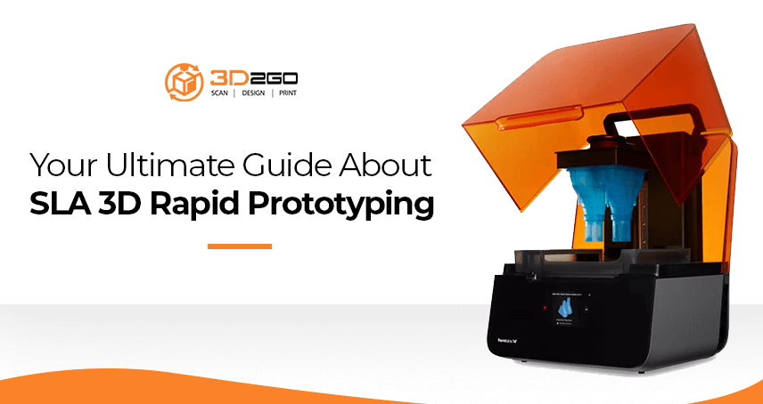 A blog banner by 3D2GO Philippines titled Your Ultimate Guide About SLA 3D Rapid Prototyping