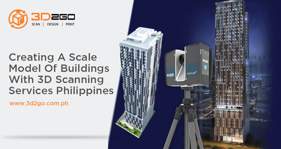 blog banner for Creating A Scale Model Of Buildings With 3D Scanning Services Philippines